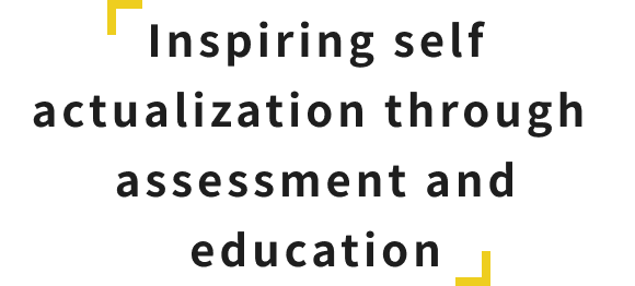 Inspiring self actualization through assessment and education